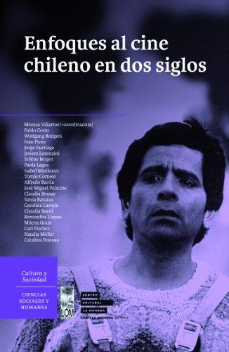 Enfoques al Cine Chileno en dos siglos (Spanish Edition)