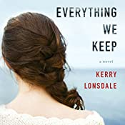 Everything We Keep: A Novel | Kerry Lonsdale