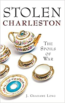 Book Stolen Charleston: The Spoils of War