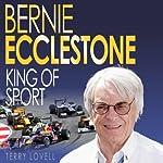 Bernie Ecclestone: King of Sport | Terry Lovell