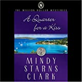 A Quarter for a Kiss: The Million Dollar Mysteries Book 4