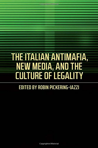 The Italian Antimafia, New Media, and the Culture of Legality (Toronto Italian Studies)