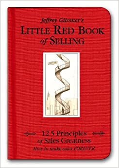 Little Red Book of Selling: 12.5 Principles of Sales