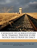 Catalogue de la Bibliothèque de N Yemeniz Précédé D'une Notice Par le Roux de Lincy, Nicolas Yemeniz, 1174864699