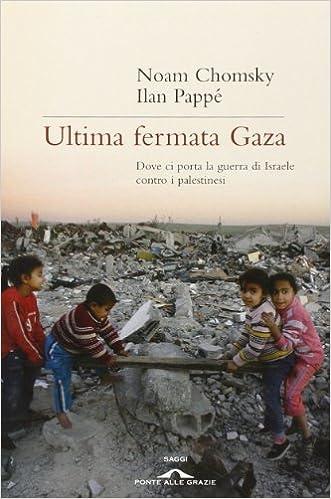 preordinare autentica di fabbrica migliore qualità per Amazon.it: Ultima fermata Gaza. Dove ci porta la guerra di ...