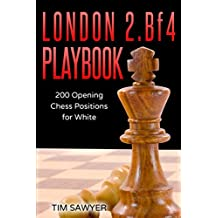 London 2.Bf4 Playbook: 200 Opening Chess Positions for White
