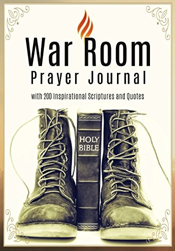 War Room Prayer Journal: with 200 Inspirational Scriptures and Quotes