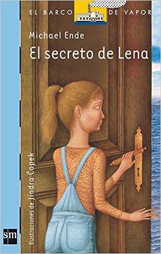 El secreto de Lena/ Lenas Secret (El barco de vapor) (Spanish Edition): Michael Ende: 9788434886728: Amazon.com: Books