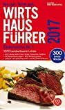 Wirtshausführer Österreich 2017: 1000 handverlesene Lokale / 300 beste Winzer / 200 Lokale Adria, Friaul, Istrien, Slowenien, Südtirol / 125 neue ... und glutenfrei essen / Große Österreichkarte