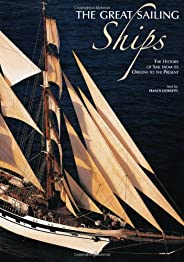 The Great Sailing Ships: The History of Sail from Its Origins to the Present