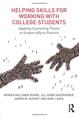 Helping Skills for Working with College Students: Applying Counseling Theory to Student Affairs Practice