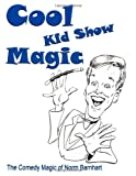 Cool Kid Show Magic: The Comedy Magic of Norm Barnhart