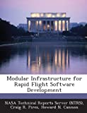 Modular Infrastructure for Rapid Flight Software Development, Craig R. Pires and Howard N. Cannon, 1289117845