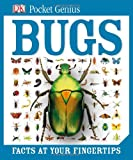 Pocket Genius Bugs, Dorling Kindersley Publishing Staff, 0756698146