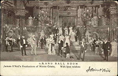 Grand Ball Room James O'Neil's Production of Monte Cristo. With Best Wishes. Original Vintage -