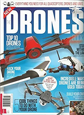 The Drones Book Magazine #5 2017, Top 10 Drones, Everything You Need To Know About The Best Drones On The Market. from THE DRONES BOOK MAGAZINE