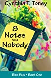 8 Notes to a Nobody (The Bird Face Series) (Volume 1)