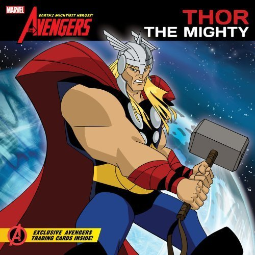 The Avengers: Earth's Mightiest Heroes! #1: Thor The Mighty by Disney Book Group (2011-04-12)