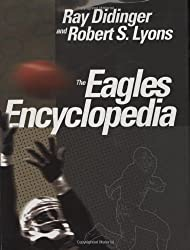 The Eagles Encyclopedia by Ray Didinger (2005-09-28)