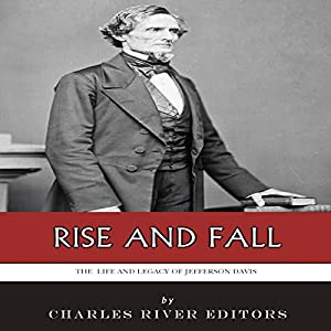 Rise and Fall: The Life and Legacy of Jefferson Davis Audiobook