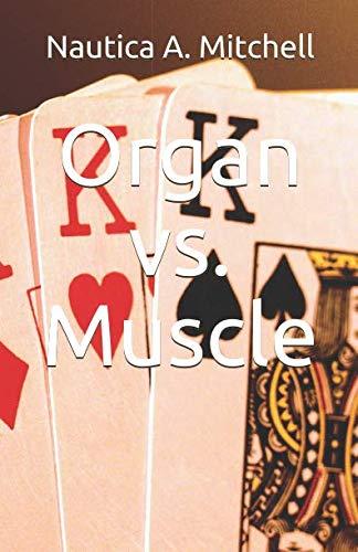 Organ vs. Muscle