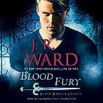Blood Fury: Black Dagger Legacy, Book 3 | J. R. Ward