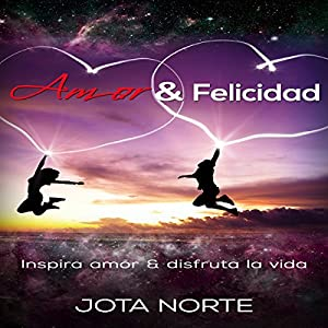 Amor y Felicidad [Love and Happiness] Audiobook