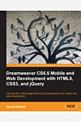 Dreamweaver CS5.5 Mobile and Web Development with HTML5, CSS3, and jQuery Kindle Edition