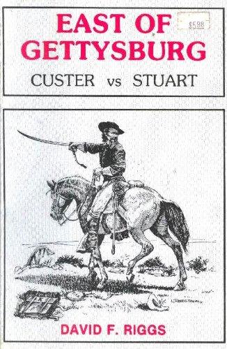 East of Gettysburg: Custer Vs Stuart