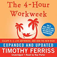 Image for The 4-Hour Workweek: Escape 9-5, Live Anywhere, and Join the New Rich (Expanded and Updated)