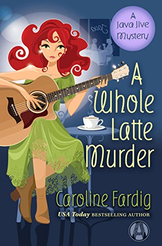 A Whole Latte Murder: A Java Jive Mystery