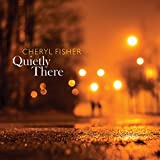 Quietly Here by Cheryl Fisher