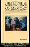 The Cognitive Neuroscience of Memory : Encoding and Retrieval, , 1841692468