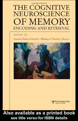 The Cognitive Neuroscience of Memory: Encoding and Retrieval (Studies in Cognition)