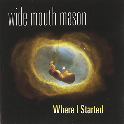 Wide Mouth Mason - Where I Started By Wide Mouth Mason - Zortam Music
