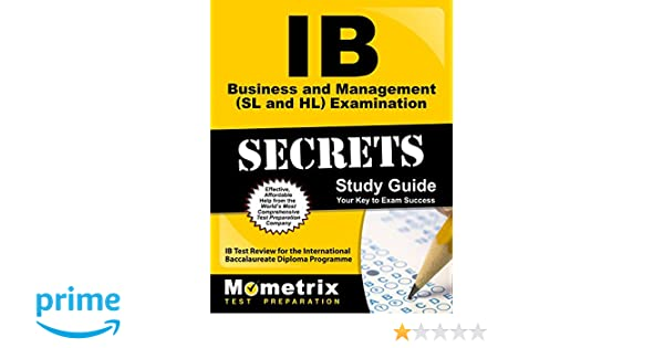 Ib business and management sl and hl examination secrets study ib business and management sl and hl examination secrets study guide ib test review for the international baccalaureate diploma programme mometrix fandeluxe Gallery