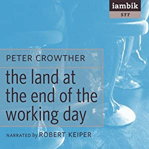 The Land at the End of the Working Day Audiobook