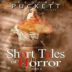 Short Tales of Horror, Part 2