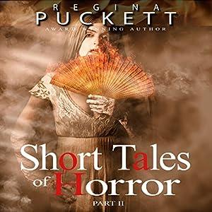 Short Tales of Horror, Part 2 Audiobook