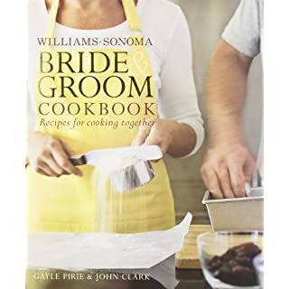 Williams-Sonoma Bride & Groom Cookbook: Williams-Sonoma Bride & Groom Cookbook