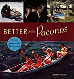 Better in the Poconos: The Story of Pennsylvania s Vacationland (Keystone Books)