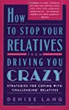 How to Stop Your Relatives from Driving You Crazy, Denise V. Lang and Denise Lang, 0671789112
