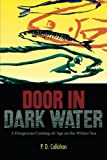 download ebook door in dark water: a dangerous coming-of-age on the winter sea by p. d. callahan (2014-05-30) pdf epub