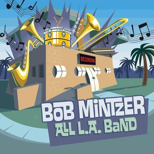All L.A. Band (Album) by Bob Mintzer