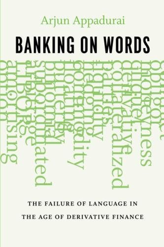 Banking on Words: The Failure of Language in the Age of Derivative Finance by University Of Chicago Press