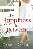 The Happiness In Between: A Novel