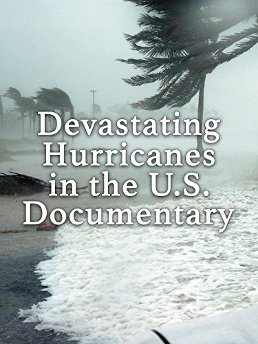Devastating Hurricanes in the U.S. Documentary