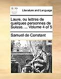 Laure, Ou Lettres de Quelques Personnes de Suisse, Samuel De Constant, 1140666134