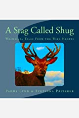 A Stag Called Shug: Whimsical Tales From the Wild Hearts (Volume 21) Paperback