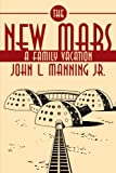 The New Mars, John L. Manning, 1434305309